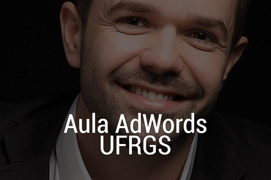 Aula Google AdWords Gratuita UFRGS