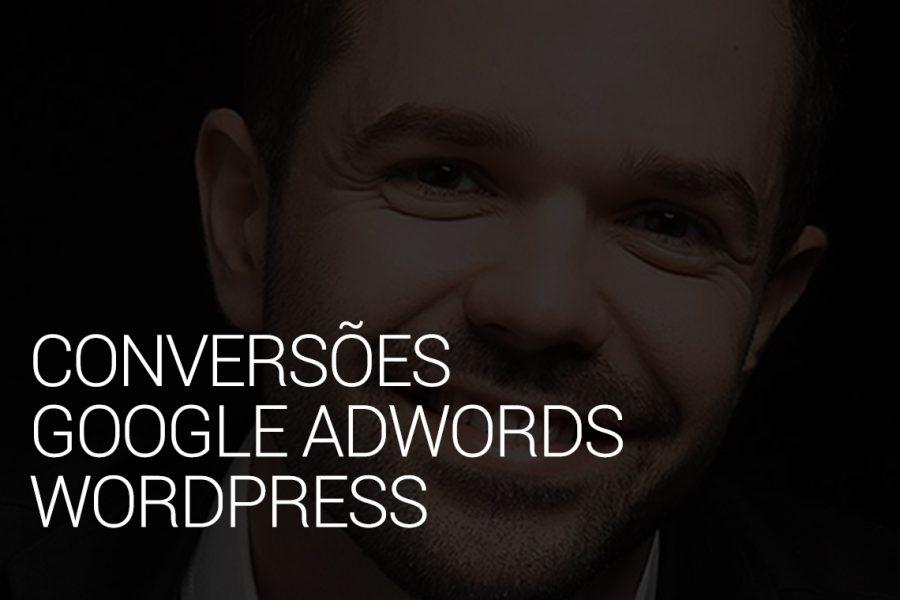 Passos para Configurar Conversões no Google AdWords e WordPress